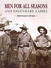 Men for All Seasons: And Legendary Ladies