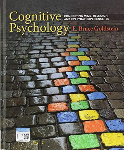 Compare Textbook Prices for Cognitive Psychology: Connecting Mind, Research, and Everyday Experience 5 Edition ISBN 9781337408271 by Goldstein, E. Bruce