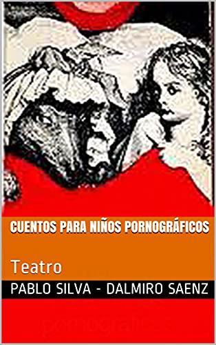Cuentos para niños pornográficos: Teatro (Spanish Edition)