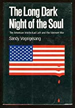 The long dark night of the soul;: The American intellectual left and the Vietnam war