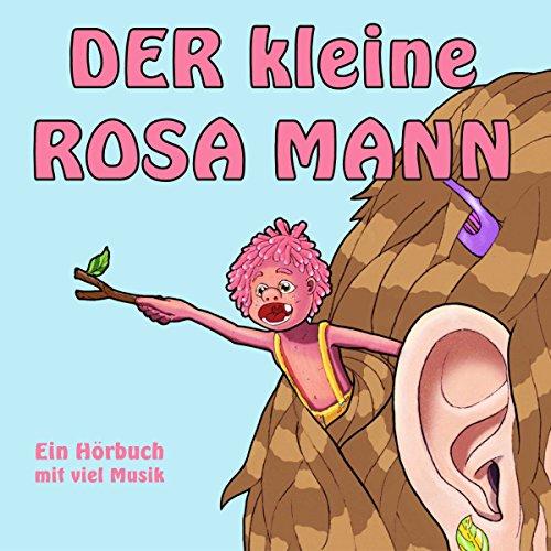 Der kleine rosa Mann 1: Ein Hörbuch mit viel Musik Titelbild