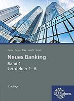 Neues Banking Band 1: Lernfelder 1-6
