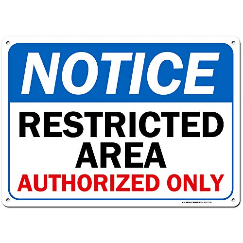 "Notice Restricted Area Authorized Personnel Only Sign, 10"" x 14"" Industrial Grade Aluminum, Easy Mounting, Rust-Free/Fade Resistance, Indoor/Outdoor, USA Made by MY SIGN CENTER"