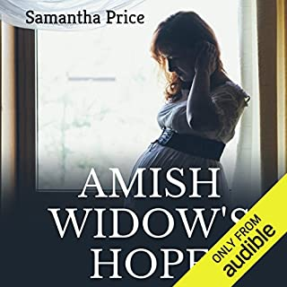 Amish Widow's Hope                   By:                                                                                                                                 Samantha Price                               Narrated by:                                                                                                                                 Heather Henderson                      Length: 3 hrs and 27 mins     47 ratings     Overall 4.5