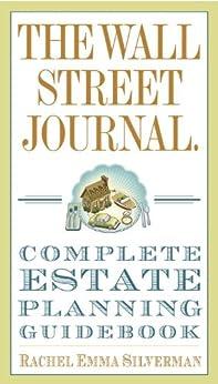 The Wall Street Journal Complete Estate-Planning Guidebook (Wall Street Journal Guides) (English Edition) de [Rachel Emma Silverman]