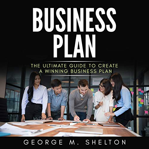 Business Plan: The Ultimate Guide to Create a Winning Business Plan cover art