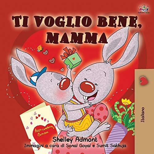Ti voglio bene, mamma: I Love My Mom - Italian Edition (Italian Bedtime Collection)
