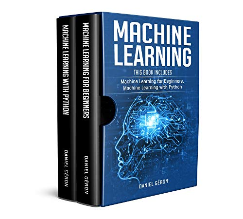 Machine Learning: This Book Includes: Machine Learning for Beginners, Machine Learning with Python (English Edition)