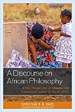 A Discourse on African Philosophy: A New Perspective on Ubuntu and Transitional Justice in South Africa (African Philosophy: Critical Perspectives and Global Dialogue)