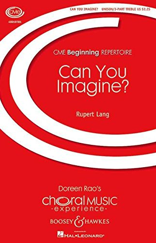 Can You Imagine?: einstimmiger Chor, Klavier und Percussion, Soli und Chor (SAA) ad lib.. Klavierauszug. (Choral Music Experience)