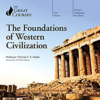 The Foundations of Western Civilization                   By:                                                                                                                                 Thomas F. X. Noble,                                                                                        The Great Courses                               Narrated by:                                                                                                                                 Thomas F. X. Noble                      Length: 24 hrs and 51 mins     33 ratings     Overall 4.8