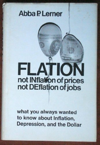 Flation, Not Inflation of Prices, Not Deflation of Jobs