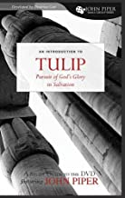 TULIP (A Study Guide to the DVD Featuring John Piper): The Pursuit of God's Glory in Salvation (John Piper Small Group Series)