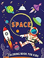 Space Coloring Book for Kids: Solar System Coloring Book, Outer Space Coloring Pages Featuring Planets, Astronauts, Rockets and More!