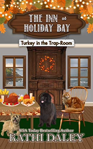 The Inn at Holiday Bay: Turkey in the Trap-Room by [Kathi  Daley]