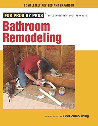 Compare Textbook Prices for Bathroom Remodeling For Pros By Pros Illustrated Edition ISBN 9781600853630 by Editors of Fine Homebuilding