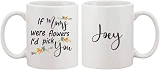 ALLEYMUG If Moms Were Flowers I'd Pick You Mug, Mothers Day Gift, Custom Gift For Mom- 11OZ Coffee Mug