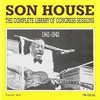 The Complete Library of Congress Sessions, 1941-1942 by Son House (1996-05-03)