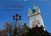 Straubing, liebenswerte Stadt im Gaeuboden (Wandkalender 2022 DIN A2 quer): Stadtansichten aus der Gaeubodenmetropole Straubing in Niederbayern. (Monatskalender, 14 Seiten )