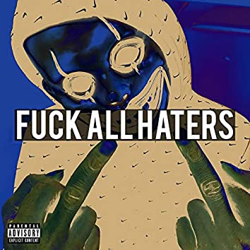 Fuck All Haters (feat. Cedcash)