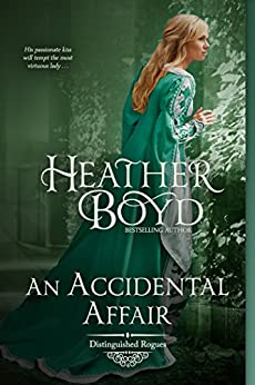An Accidental Affair (The Distinguished Rogues Book 4) by [Heather Boyd]