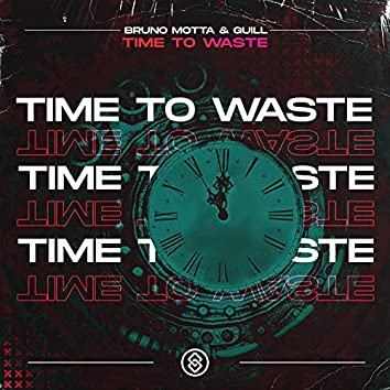 Time To Waste