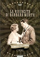 La Rivincita Di Barbara Worth [Italian Edition]