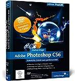 Adobe Photoshop CS6: Schritt für Schritt zum perfekten Bild (Galileo Design) - Markus Wäger