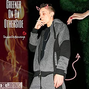 Greener on Da Otherside