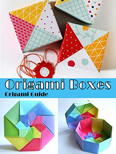 Origami Box - Instructions on How to Make Origami: Learn how to make an origami box, we have a large selection of origami boxes ranging from easy to advanced (English Edition)