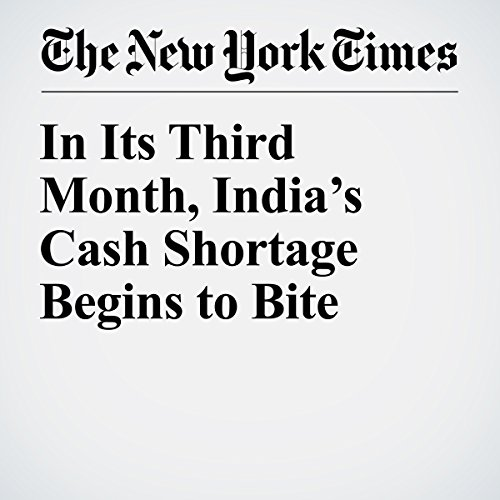 In Its Third Month, India's Cash Shortage Begins to Bite copertina