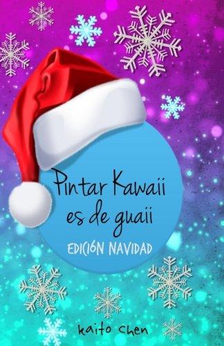 Pintar Kawaii es de Guaii Edicion Navidad: Libro para colorear niños