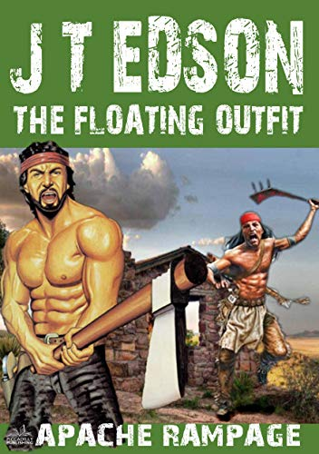 The Floating Outfit 56: Apache Rampage (A Floating Outfit Western Book 55) (English Edition)