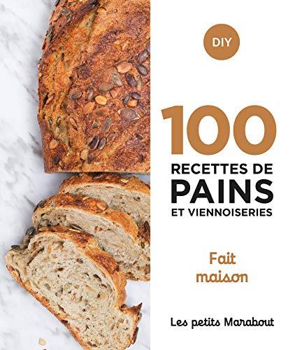 100 recettes de pains et viennoiseries - Fait maison