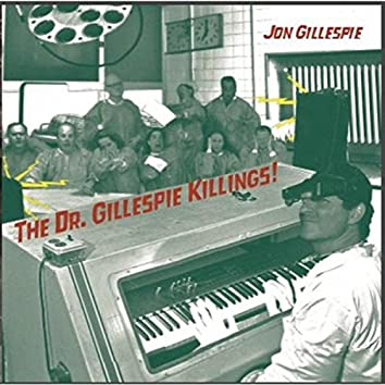 The Dr. Gillespie Killings!