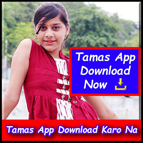 Tamas App Download Karo Na Now