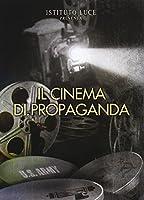 Il Cinema Di Propaganda (3 Dvd) [Italian Edition]