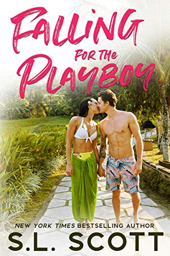 Falling for the Playboy (Playboy in Paradise Book 1) by [S.L. Scott]