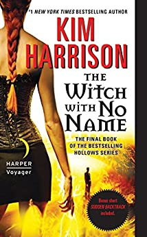 The Witch with No Name (The Hollows Book 13) by [Kim Harrison]