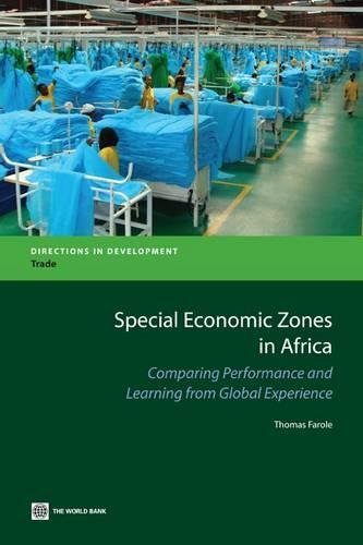 Special Economic Zones in Africa: Comparing Performance and Learning from Global Experiences