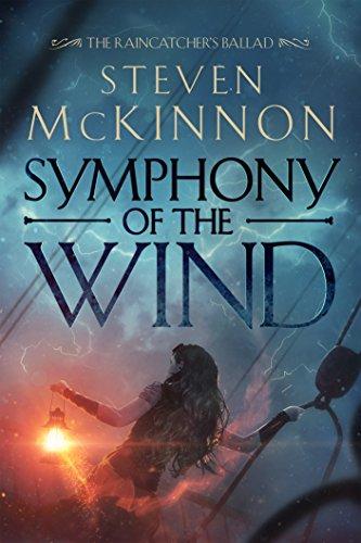 Symphony of the Wind (The Raincatcher's Ballad Book 1)