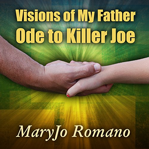 Visions of My Father: Ode to Killer Joe audiobook cover art