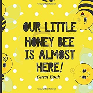 Baby Shower Guest Book to Sign In - Our Little Honey Bee is Almost Here: Unique Theme Babyshower Decorations to Match Your...
