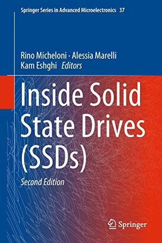 Inside Solid State Drives (SSDs) (Springer Series in Advanced Microelectronics, 37, Band 37)