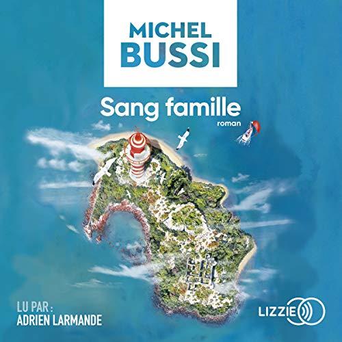 Sang famille                   De :                                                                                                                                 Michel Bussi                               Lu par :                                                                                                                                 Adrien Larmande                      Durée : 12 h et 28 min     141 notations     Global 4,4