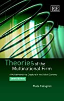 Theories of the Multinational Firm: A Multidimensional Creature in the Global Economy