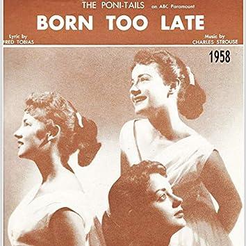 Born Too Late (1958)
