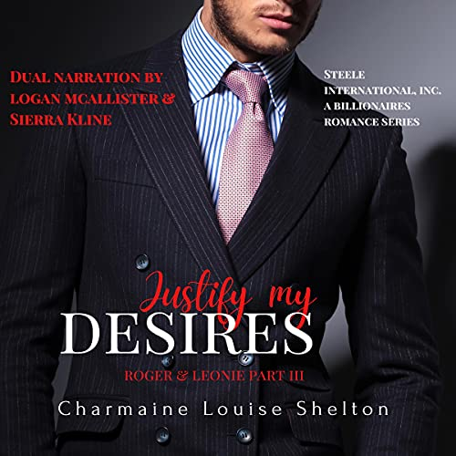 Justify My Desires Roger & Leonie, Part III Audiobook By Charmaine Louise Shelton cover art
