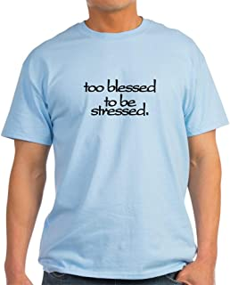 Too Blessed to be Stressed Light Cotton T-Shirt