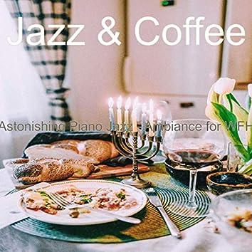 Astonishing Piano Jazz - Ambiance for WFH